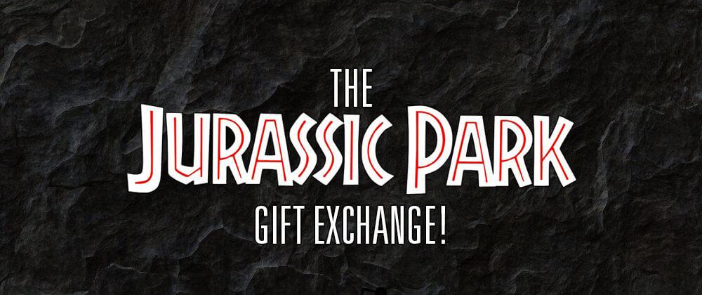 Reddit's /r/JurassicPark Gift Exchange!