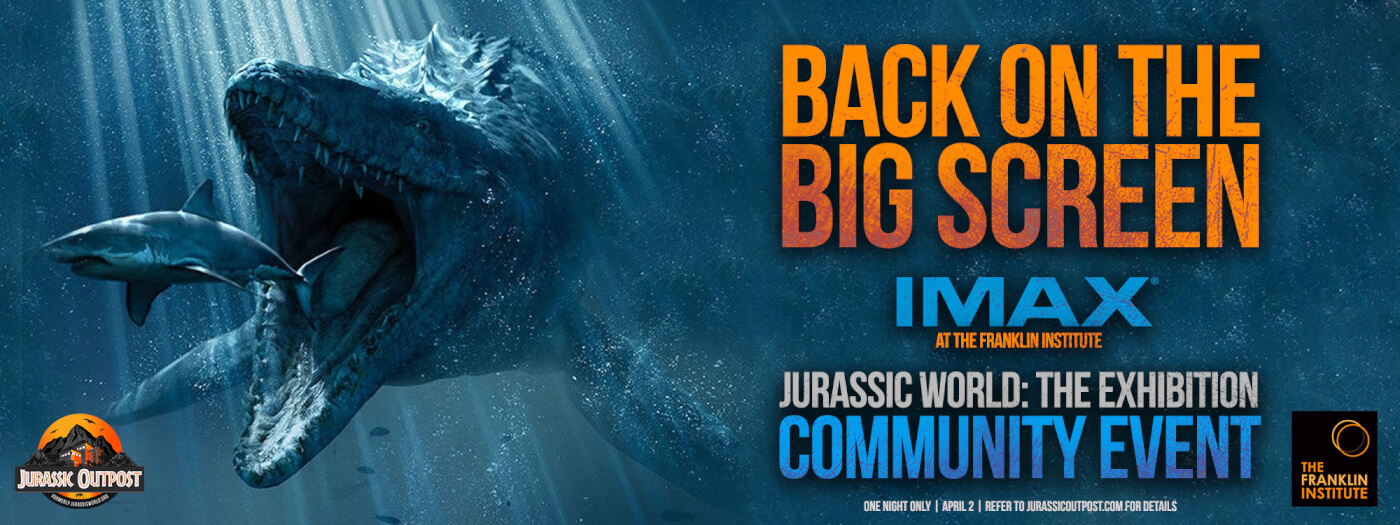 First Official Jurassic Park Community Event – Jurassic World the Exhibition, Jurassic World movie, Dr. Horner and more!