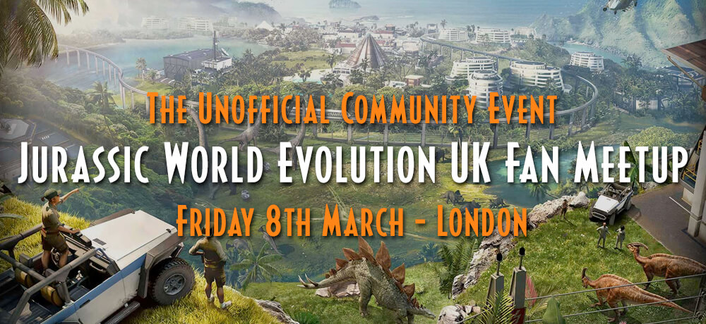 Jurassic World: Evolution Inspired Fan Meetup Happening in London this March!