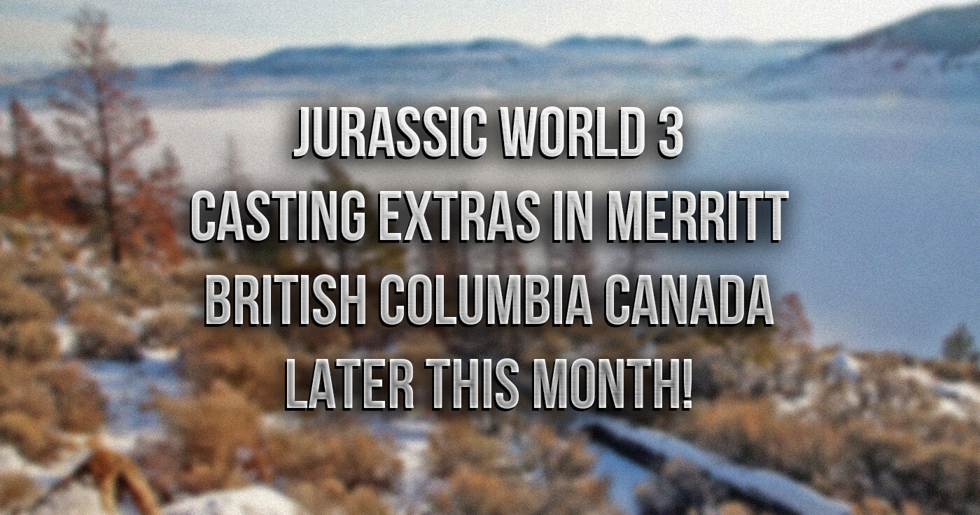 Jurassic World 3 Casting Extras For British Columbia Shoot Later This Month!