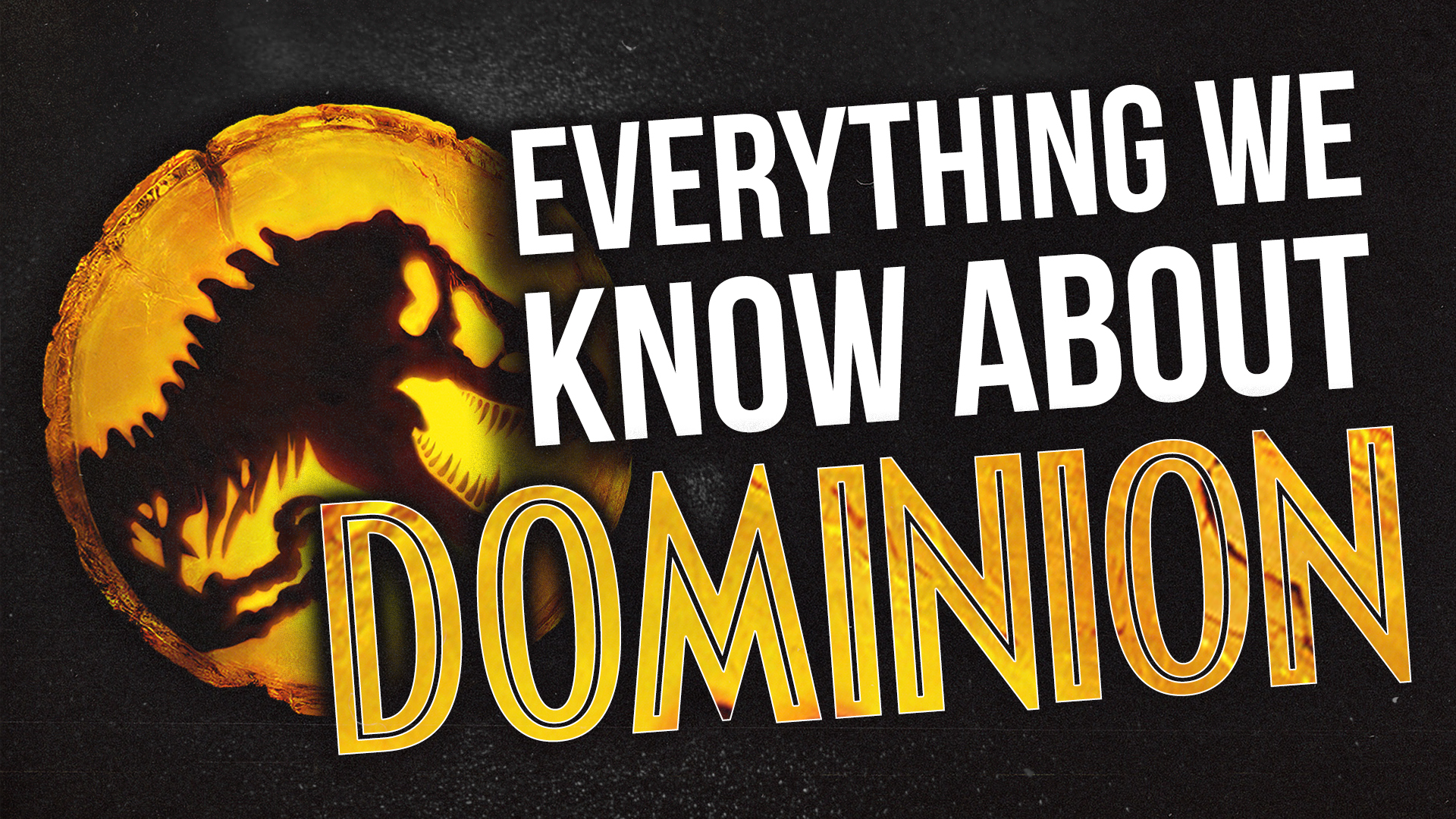 Everything We Know About 'Jurassic World: Dominion' So Far!